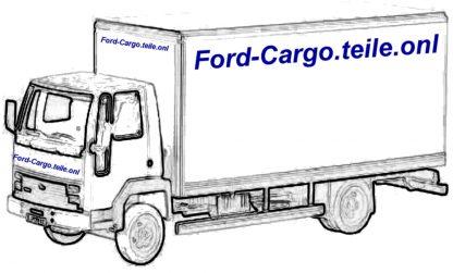 Ford-Cargo.teile.onl 0813 ALLE ARTEN VON FORD CARGO TEILE FORD CARGO ERSATZTEILE